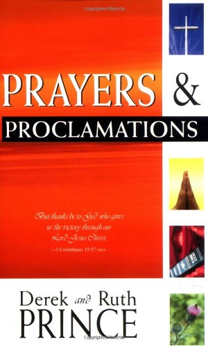 Prayers and Proclamations (9780883682265) by Derek Prince