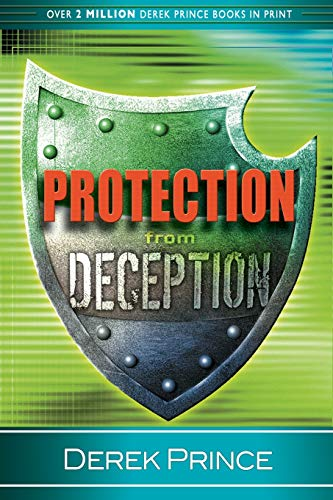 Protection From Deception (0883682303) by Derek Prince