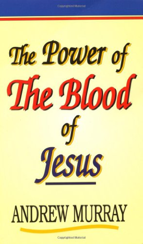 The Power of the Blood of Jesus (0883682346) by Andrew Murray
