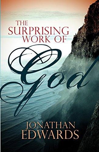 The Surprising Work of God: Jonathan Edwards