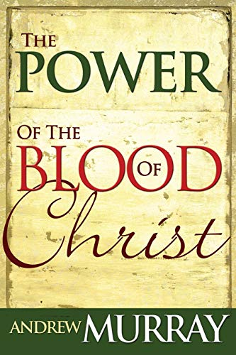 The Power of the Blood of Christ (9780883682425) by Andrew Murray
