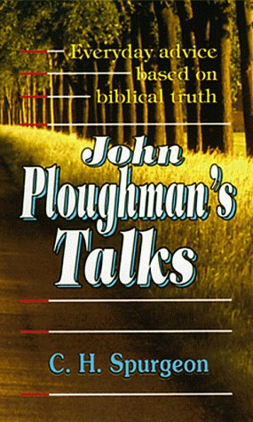 John Ploughmans Talks (0883682605) by Charles Haddon Spurgeon