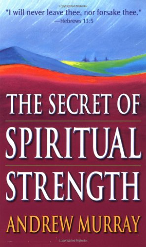 The Secret of Spiritual Strength
