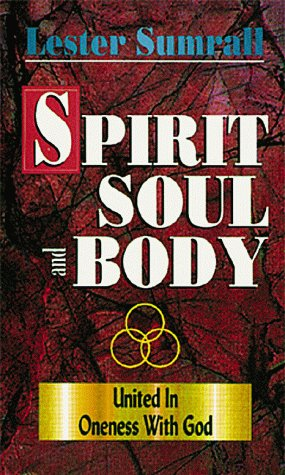 9780883683316: Spirit Soul and Body: United in Oneness With God