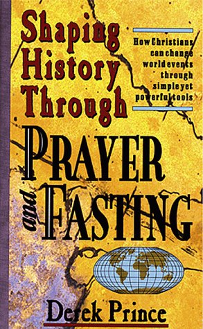 9780883683392: Shaping History Through Prayer and Fasting