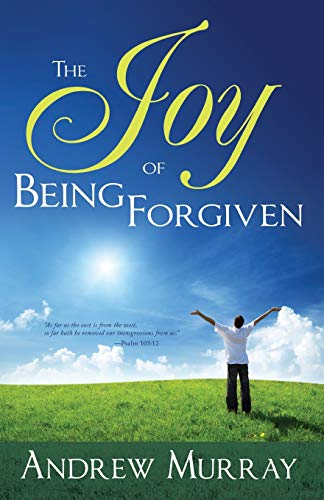Joy Of Being Forgiven (9780883683446) by Andrew Murray