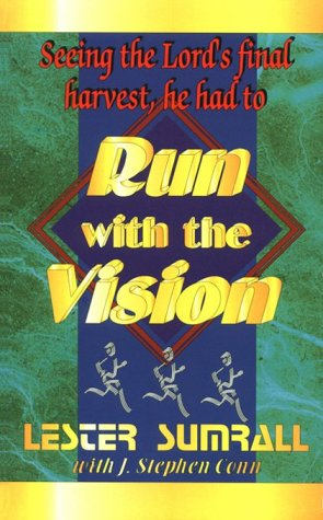 Run With the Vision (0883683636) by Lester Sumrall