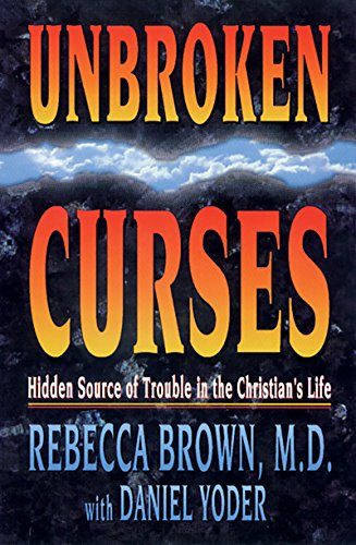 9780883683729: Unbroken Curses: Hidden Source of Trouble in the Christian's Life