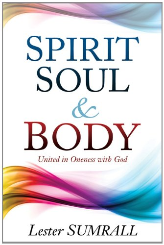 Spirit Soul And Body (088368375X) by Lester Sumrall