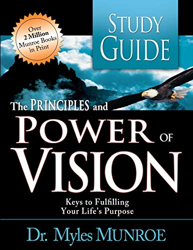 9780883683897: The Principles and Power of Vision: Keys to Achieving Personal and Corporate Destiny (Study Guide)