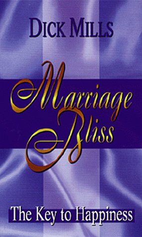 Marriage Bliss (0883683946) by Dick Mills