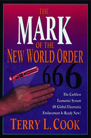 Mark of the New World Order: Cook, Terry L.