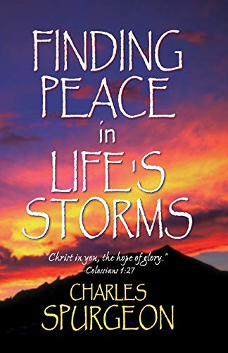 Finding Peace in Life's Storms (9780883684795) by C. H. Spurgeon
