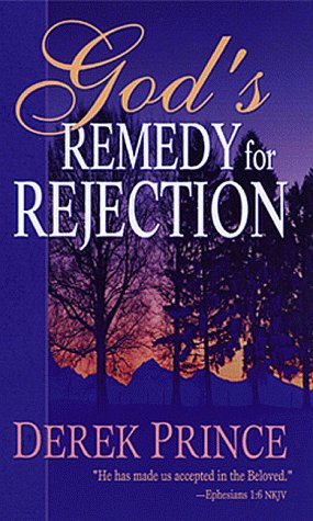 God's Remedy for Rejection (0883684837) by Prince, Derek