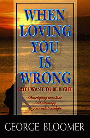 9780883685044: When Loving You is Wrong: