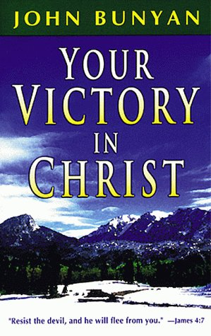 Your Victory in Christ: John Bunyan