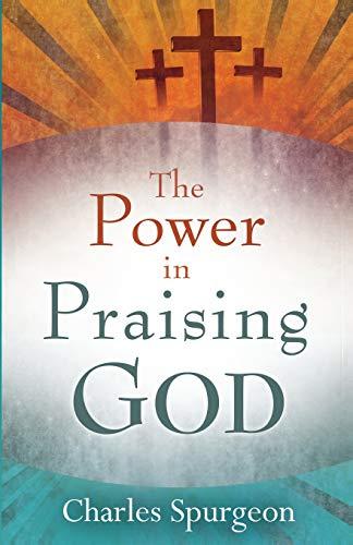 9780883685266: The Power in Praising God