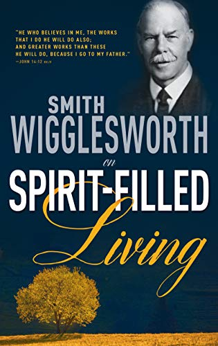9780883685341: Smith Wigglesworth on Spirit Filled Living
