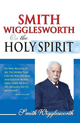 9780883685440: Smith Wigglesworth On The Holy Spirit