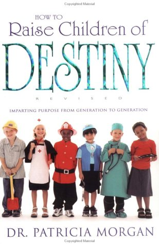 9780883685617: How To Raise Children Of Destiny