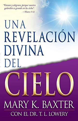 9780883685723: Una Revelacion Divina Del Cielo (Spanish Edition)