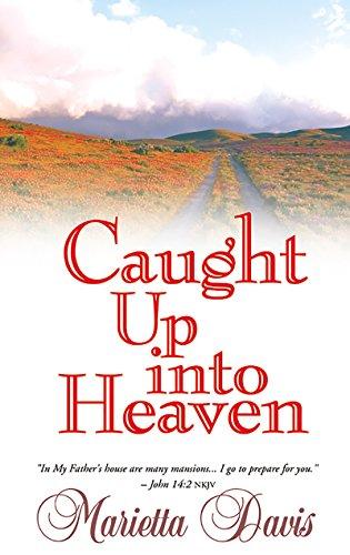 Caught Up Into Heaven - Marietta Davis