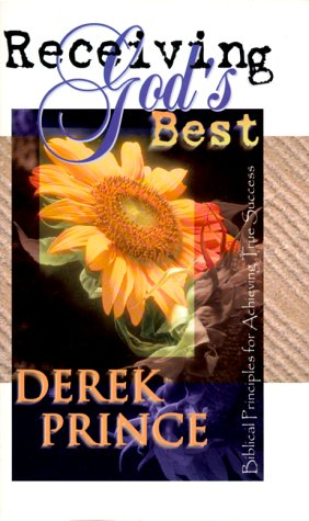 Receiving Gods Best (0883685930) by Derek Prince