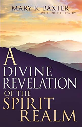 Divine Revelation Of The Spirit Realm: Mary Baxter