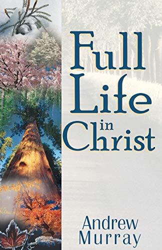 Full Life in Christ (Paperback)
