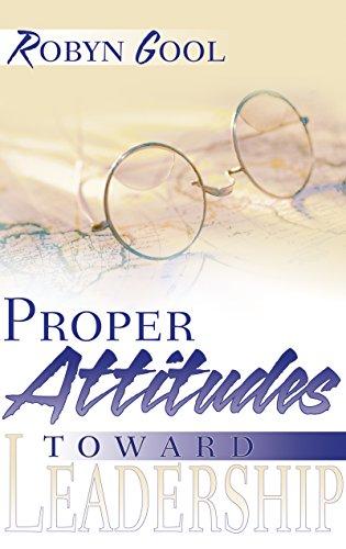 9780883686508: Proper Attitudes Toward Leadership