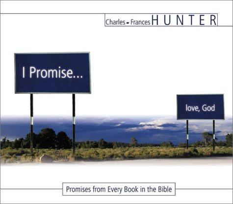 I Promise.Love God: Hunter, Charles, Hunter,