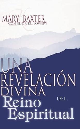 Una Revelacion Divina del Reino Espiritual (Spanish-Divine: Mary Baxter