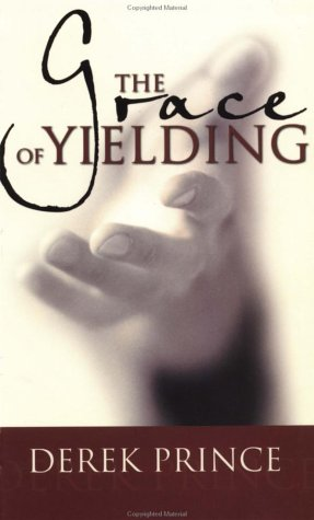 Grace Of Yielding (0883686937) by Derek Prince