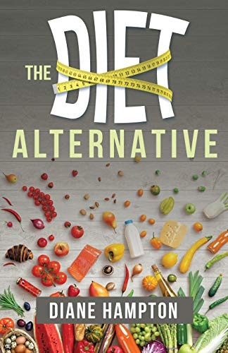 9780883687215: The Diet Alternative