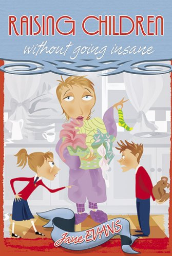 Raising Children Without Going Insane (0883687240) by Jane Evans