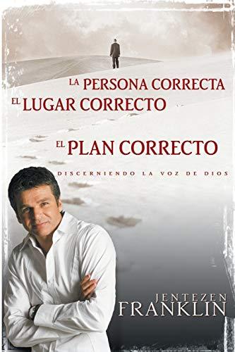 9780883687987: La Persona Correcta, el Lugar Correcto, el Plan Correcto: Discerniendo la Voz de Dios = Right People, Right Place, Right Plan