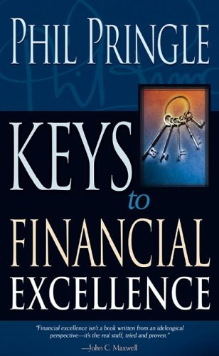 Keys to Financial Excellence: Pringle, Phil