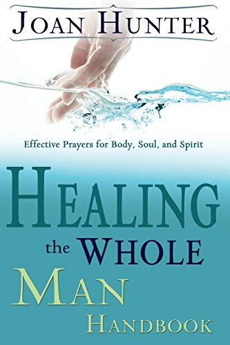 9780883688151: Healing the Whole Man Handbook: Effective Prayers for Body, Soul, and Spirit