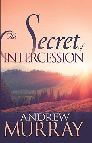 9780883688496: The Secret of Intercession