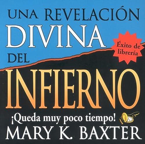 Una Revelacion Divina del Infierno: Mary K Baxter