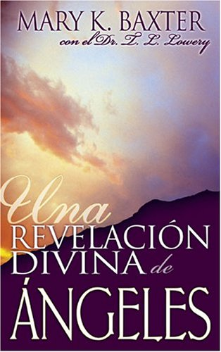 Span-Divine Revelation Of Angels (Spanish Edition): BAXTER MARY