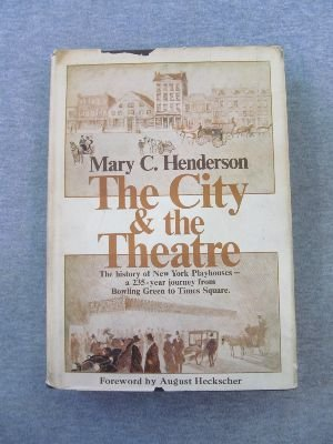 9780883710036: The City and the Theatre: New York Playhouses from Bowling Green to Times Square