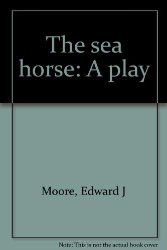 The Sea Horse: A Play (Hardcover, inscribed to Mel Gussow)