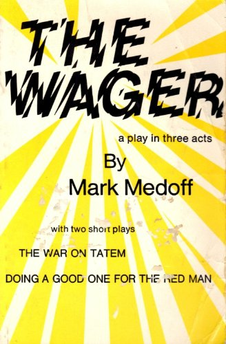 9780883710166: The wager: A play in three acts : with two short plays, Doing a good one for the Red Man, The war on Tatem