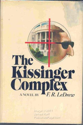 The Kissinger Complex: Ledrew, F. R.