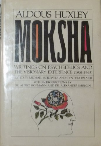9780883730423: Moksha: Writings on psychedelics and the visionary experience (1931-1963)