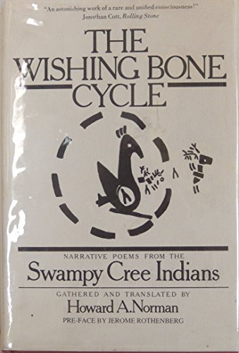 Wishing Bone Cycle: Narrative Poems from the Swampy Cree Indians.: NORMAN, Howard A. (gathered and ...