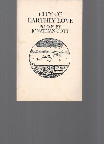 City of earthly love: Cott, Jonathan