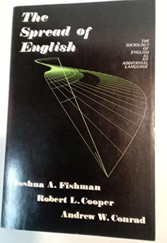 The Spread of English: The Sociology of: Fishman, Joshua A.;