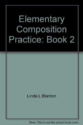 Elementary Composition Practice Book 2: Blanton, Linda Lonon